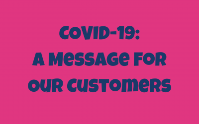 COVID-19: A Message For Our Customers